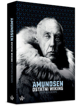 Stephen Bown - Amundsen. Ostatni wiking