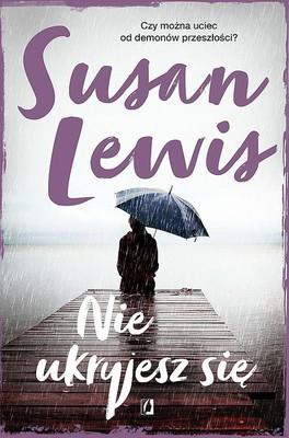 Susan Lewis - Nie ukryjesz się