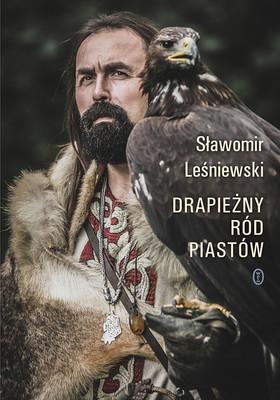 Sławomir Leśniewski - Drapieżny ród Piastów