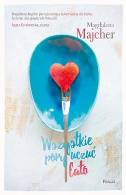 Magdalena Majcher - Wszystkie pory uczuć. Tom 4. Lato