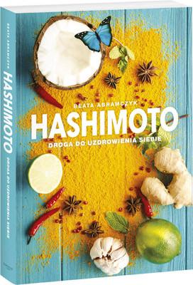 Beata Abramczyk - Hashimoto. Droga do uzdrowienia siebie