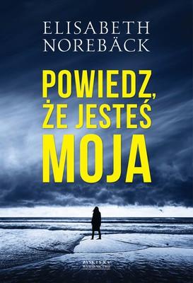 Elsabeth Norebck - Powiedz, że jesteś moja
