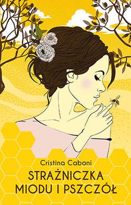 Cristina Caboni - Strażniczka miodu i pszczół / Cristina Caboni - La Custode Del Miele E Delle Api