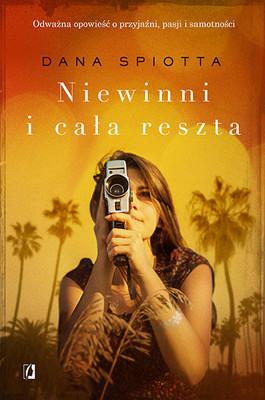 Dana Spiotta - Niewinni i cała reszta