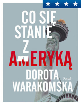 Dorota Warakomska - Co się stanie z Ameryką