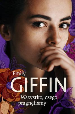 Emily Giffin - Wszystko, czego pragnęliśmy