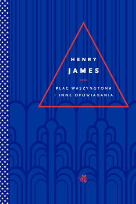 Henry James - Plac Waszyngtona i inne opowiadania