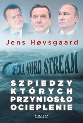Jens Hovsgaard - Szpiedzy, których przyniosło ocieplenie. Afera Nord Stream