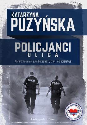 Katarzyna Puzyńska - Policjanci. Ulica
