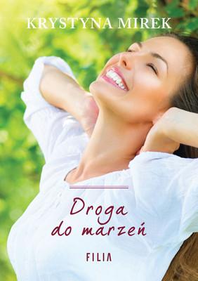 Krystyna Mirek - Droga do marzeń