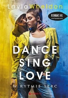 Layla Wheldon - Dance, sing, love. Tom 2. W rytmie serc