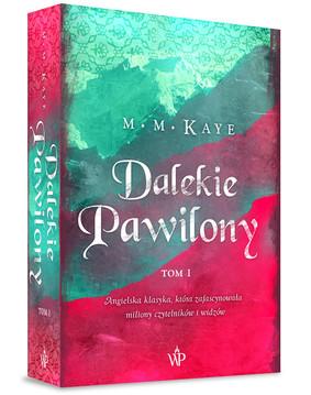 M. M. Kaye - Dalekie Pawilony. Tom 1