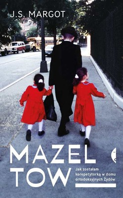 J.S. Margot - Mazel tow. Jak zostałam korepetytorką w domu ortodoksyjnych Żydów