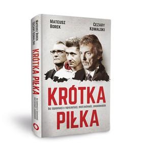 Mateusz Borek, Cezary Kowalski - Krótka piłka. Bez dyplomacji o reprezentacji, mistrzostwach, Lewandowskim