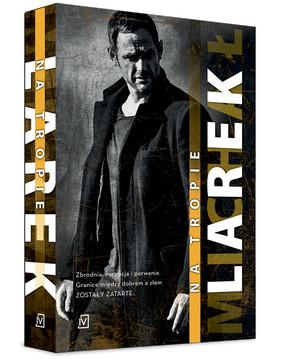 Michał Larek - Dekada. Tom 2. Na tropie