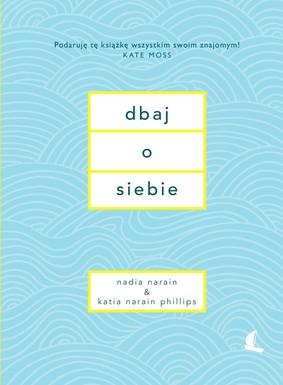 Nadia Narain, Katia Narain-Philips - Dbaj o siebie