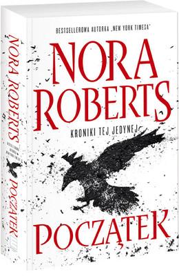 Nora Roberts - Kroniki tej jedynej. Tom 1. Początek