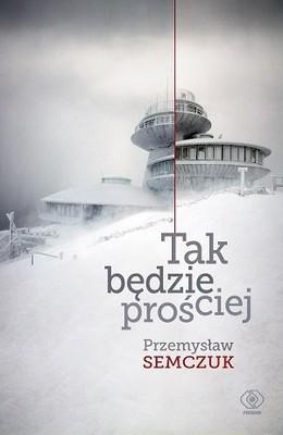 Przemysław Semczuk - Tak będzie prościej