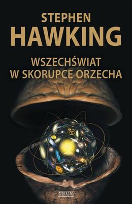 Stephen Hawking - Wszechświat w skorupce orzecha
