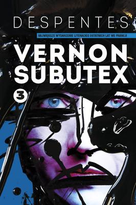 Virginie Despentes - Vernon Subutex. Tom 3