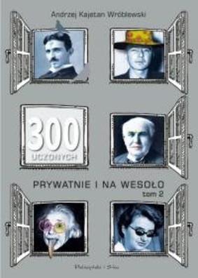 Andrzej Trzaskowski - 300 uczonych prywatnie i na wesoło. Tom 2