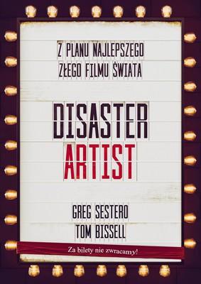 Greg Sestero, Tom Bissell - Disaster artist. Z planu najlepszego złego filmu świata
