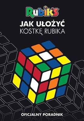 Jak ułożyć kostkę Rubika. Oficjalny poradnik