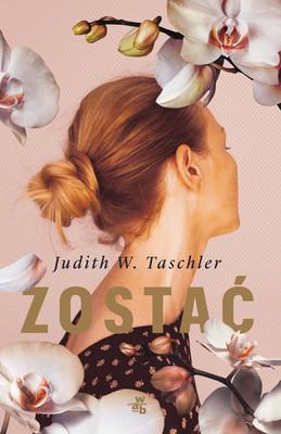 Judith W. Taschler - Zostać