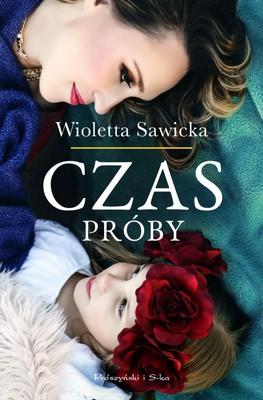 Wioletta Sawicka - Czas próby