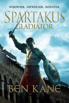 Ben Kane - Spartakus. Tom 1. Gladiator