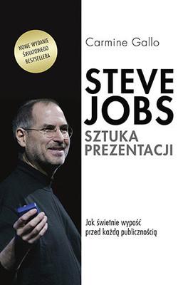 Carmine Gallo - Steve Jobs. Sztuka prezentacji
