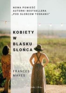 Frances Mayes - Kobiety w blasku słońca