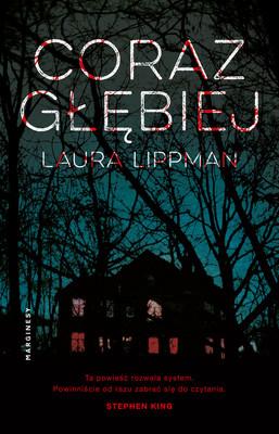 Laura Lippman - Coraz głębiej