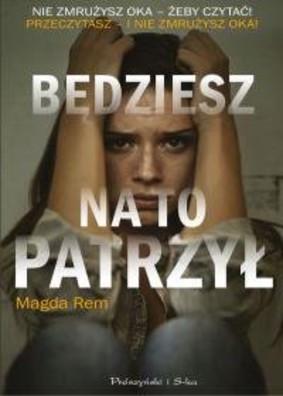 Magda Rem - Będziesz na to patrzył
