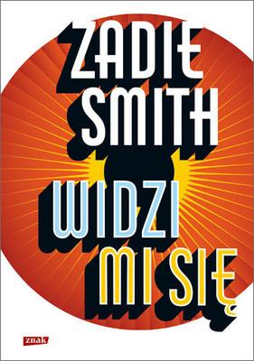 Zadie Smith - Widzi mi się
