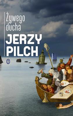 Jerzy Pilch - Żywego ducha