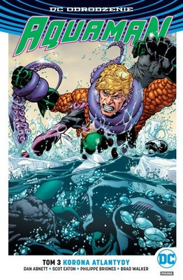 Dan Abnett - Aquaman. Tom 3. Korona Atlantydy