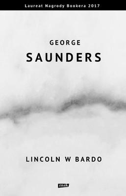 George Saunders - Lincoln w Bardo