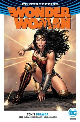 Greg Rucka - Wonder Woman. Tom 3. Prawda