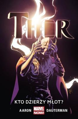 Jason Aaron - Thor. Kto dzierży młot?