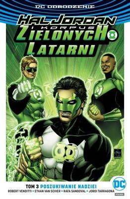 Robert Venditti - Hal Jordan i Korpus Zielonych Latarni. Tom 3. Poszukiwanie nadziei