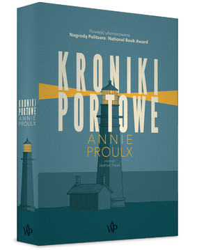 Annie Proulx - Kroniki portowe