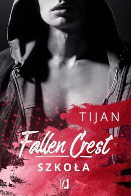 Tijan - Fallen Crest. Tom 3. Szkoła