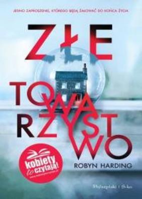Robyn Harding Zle towarzystwo ebook