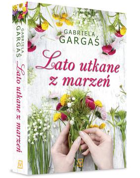 Gabriela Gargaś - Lato utkane z marzeń