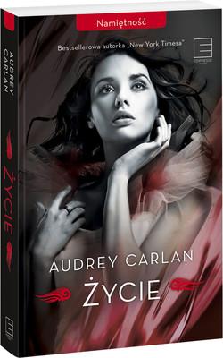 Audrey Carlan - Namiętność. Tom 1. Życie / Audrey Carlan - Life