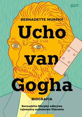 Bernadette Peters - Ucho van Gogha. Biografia