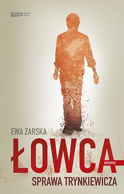 Ewa Żarska - Łowca. Sprawa Trynkiewicza