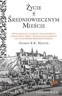 Joseph Gies, Frances Gies - Życie w średniowiecznym mieście