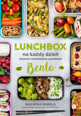 Malwina Bareła - Lunchbox na każdy dzień. Przepisy inspirowane japońskim bento